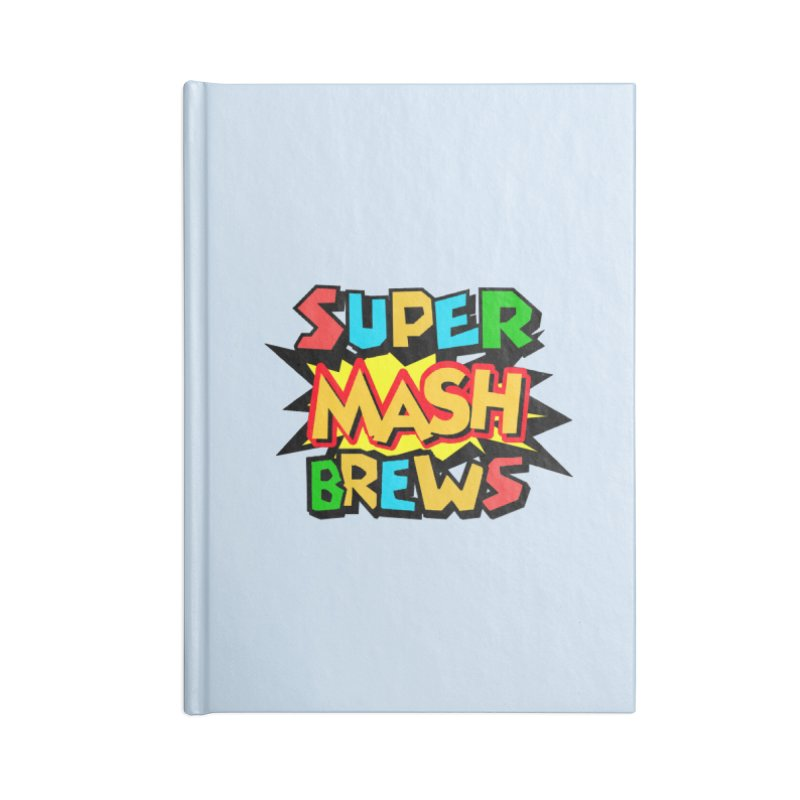 Super Mash Brews Accessories Blank Journal Notebook by DrinkIN GeekOUT's Artist Shop