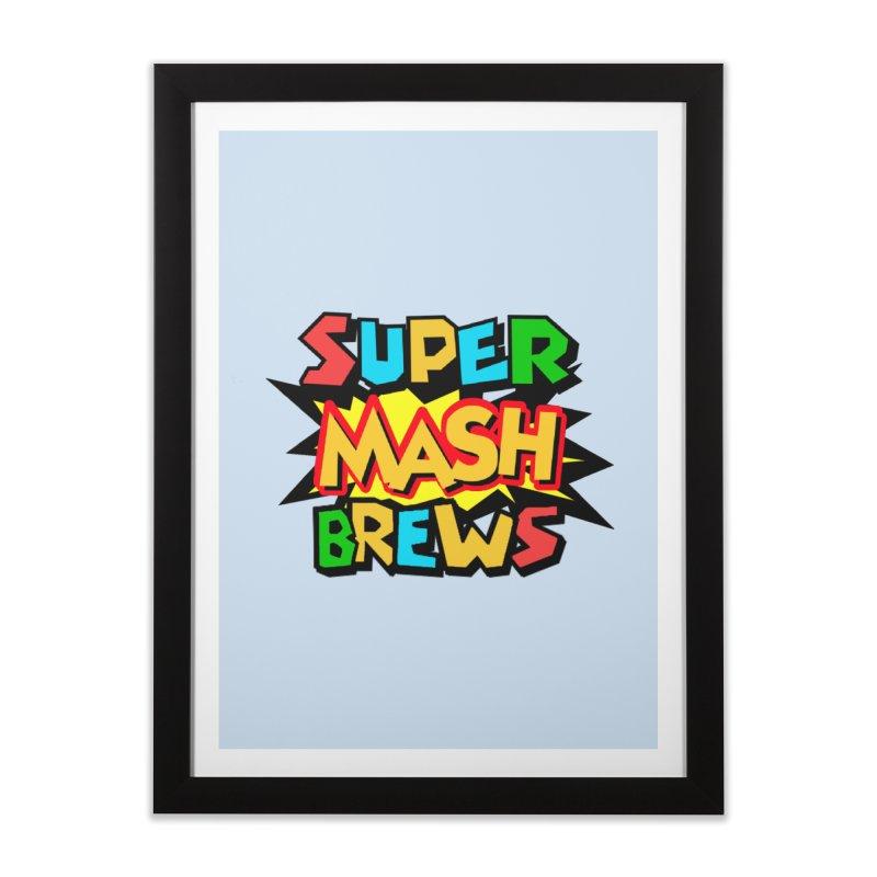 Super Mash Brews Home Framed Fine Art Print by DrinkIN GeekOUT's Artist Shop