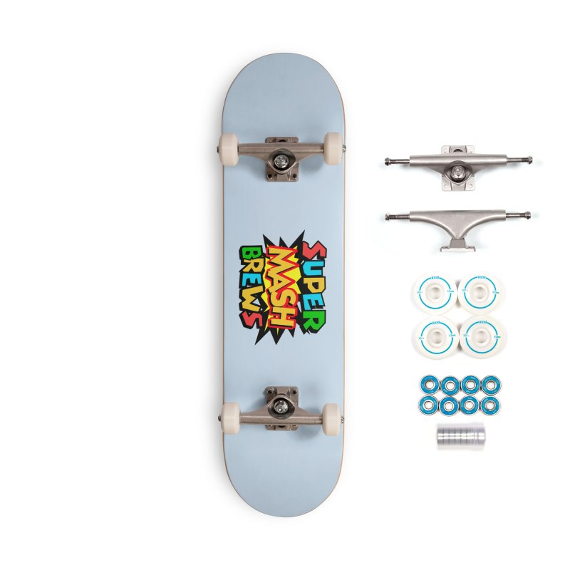 Super Mash Brews Accessories Complete - Basic Skateboard by DrinkIN GeekOUT's Artist Shop