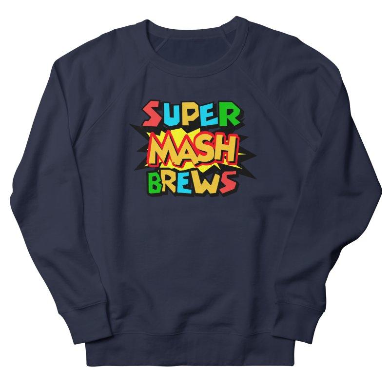 Super Mash Brews Women's French Terry Sweatshirt by DrinkIN GeekOUT's Artist Shop