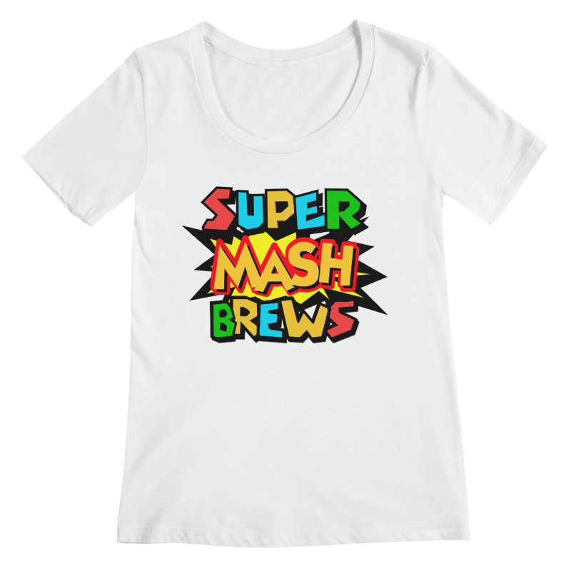 Super Mash Brews Women's Regular Scoop Neck by DrinkIN GeekOUT's Artist Shop