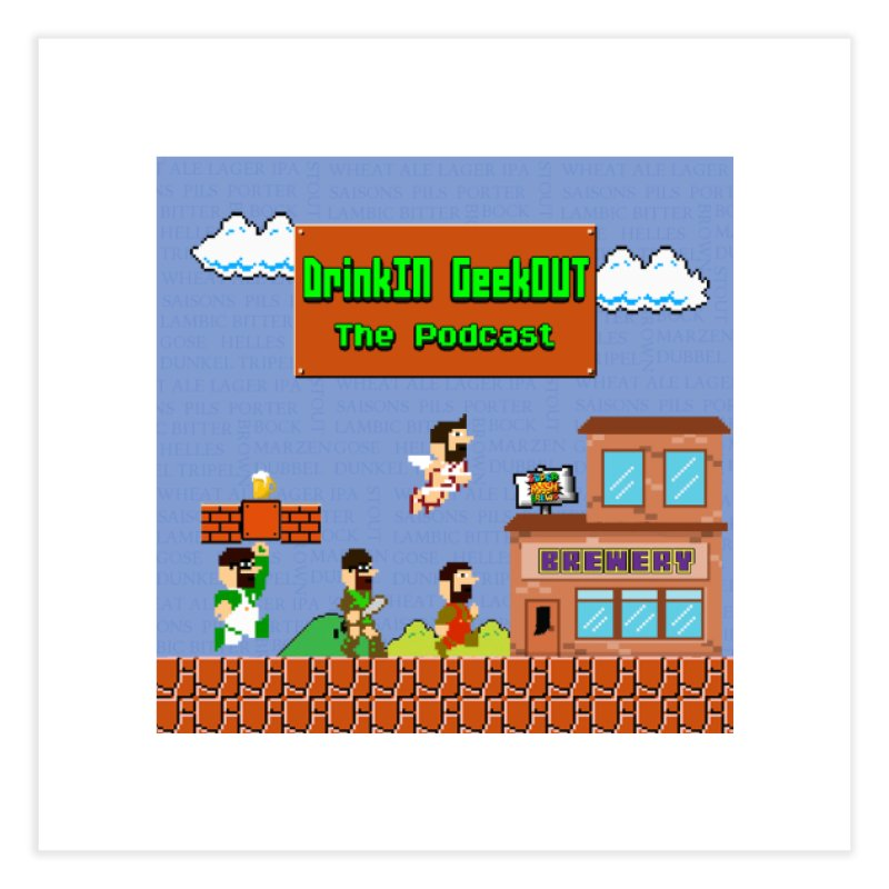 Super DiGo Bros. Home Fine Art Print by DrinkIN GeekOUT's Artist Shop
