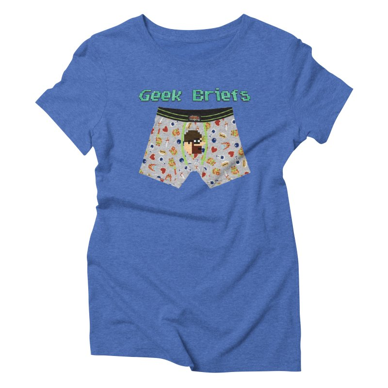Geek Briefs Women's Triblend T-Shirt by DrinkIN GeekOUT's Artist Shop