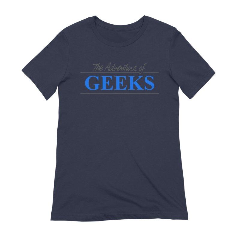 The Adventure of Geeks Women's Extra Soft T-Shirt by DrinkIN GeekOUT's Artist Shop