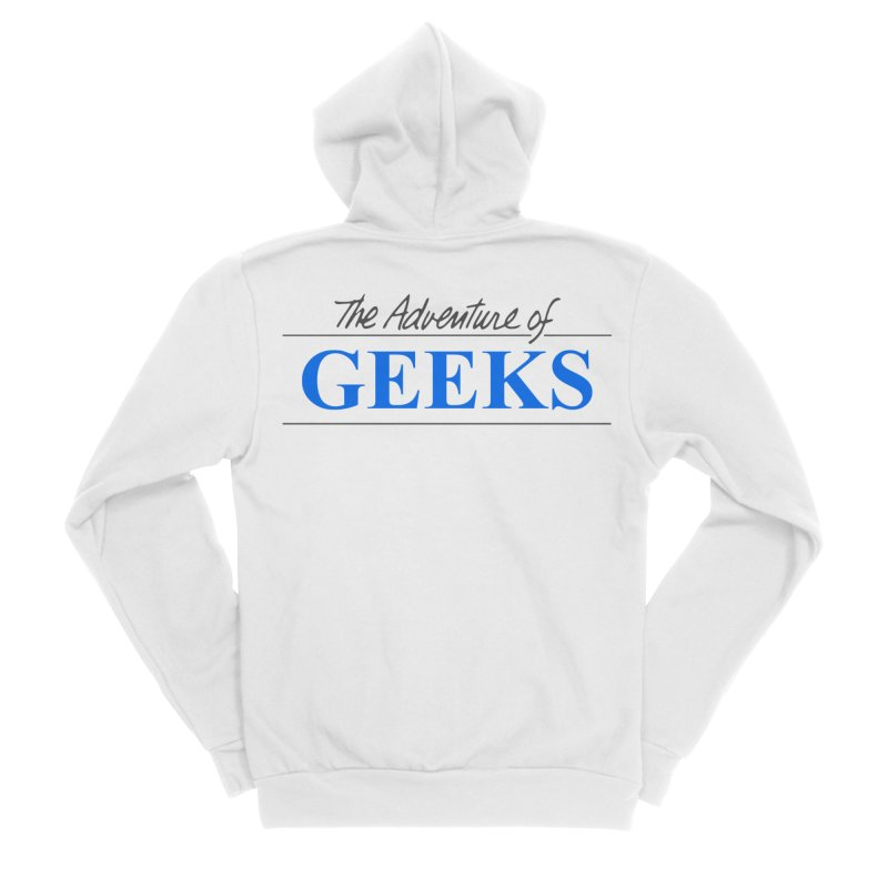 The Adventure of Geeks Women's Sponge Fleece Zip-Up Hoody by DrinkIN GeekOUT's Artist Shop