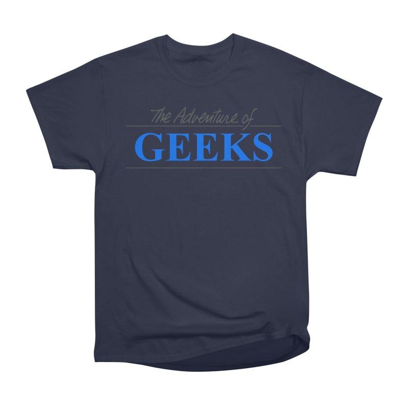 The Adventure of Geeks Women's Heavyweight Unisex T-Shirt by DrinkIN GeekOUT's Artist Shop