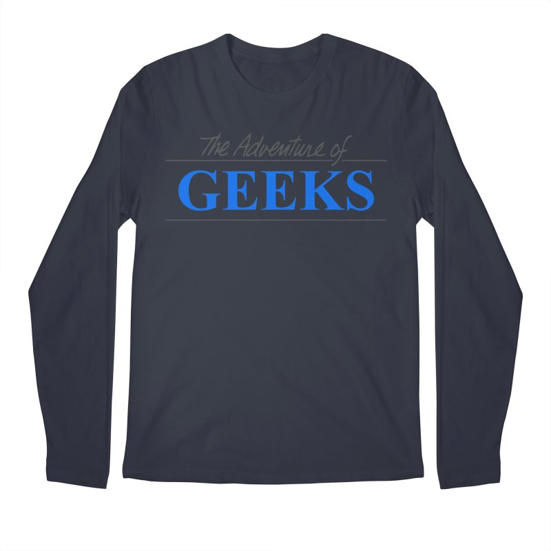 The Adventure of Geeks Men's Regular Longsleeve T-Shirt by DrinkIN GeekOUT's Artist Shop