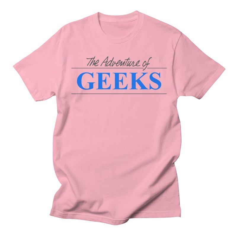 The Adventure of Geeks Women's Regular Unisex T-Shirt by DrinkIN GeekOUT's Artist Shop