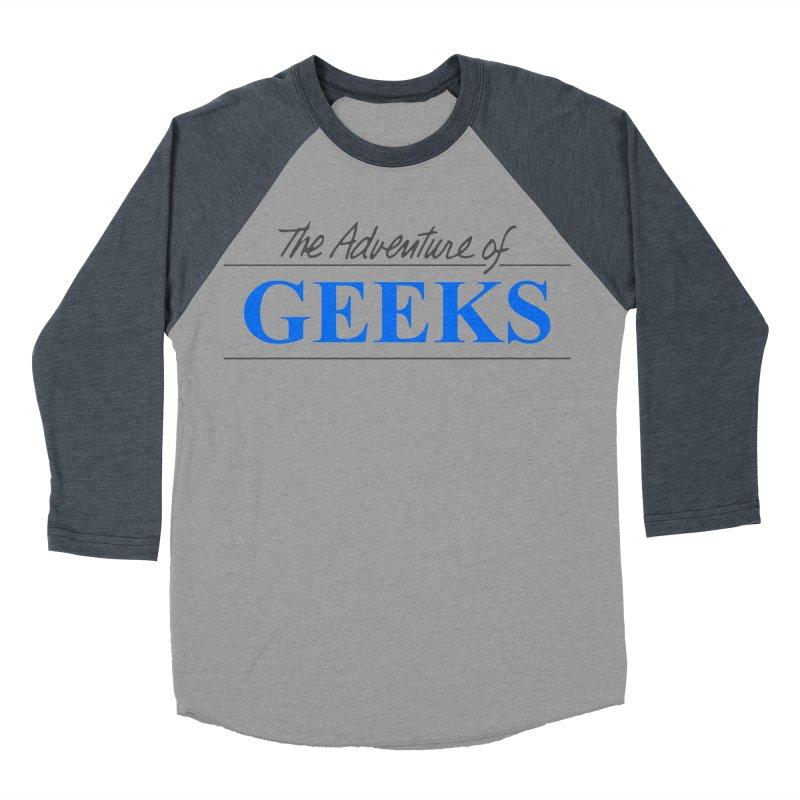 The Adventure of Geeks Women's Baseball Triblend Longsleeve T-Shirt by DrinkIN GeekOUT's Artist Shop