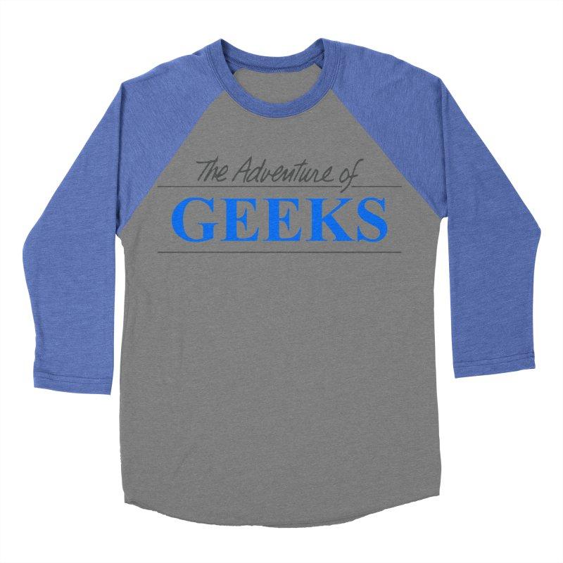 The Adventure of Geeks Men's Baseball Triblend Longsleeve T-Shirt by DrinkIN GeekOUT's Artist Shop