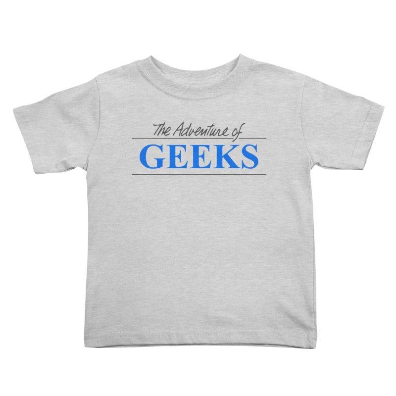 The Adventure of Geeks Kids Toddler T-Shirt by DrinkIN GeekOUT's Artist Shop
