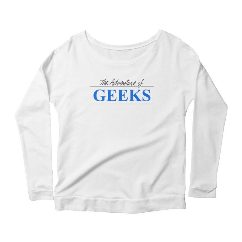 The Adventure of Geeks Women's Scoop Neck Longsleeve T-Shirt by DrinkIN GeekOUT's Artist Shop