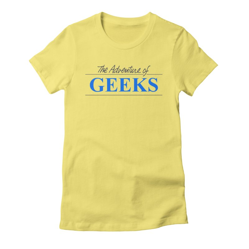 The Adventure of Geeks Women's Fitted T-Shirt by DrinkIN GeekOUT's Artist Shop