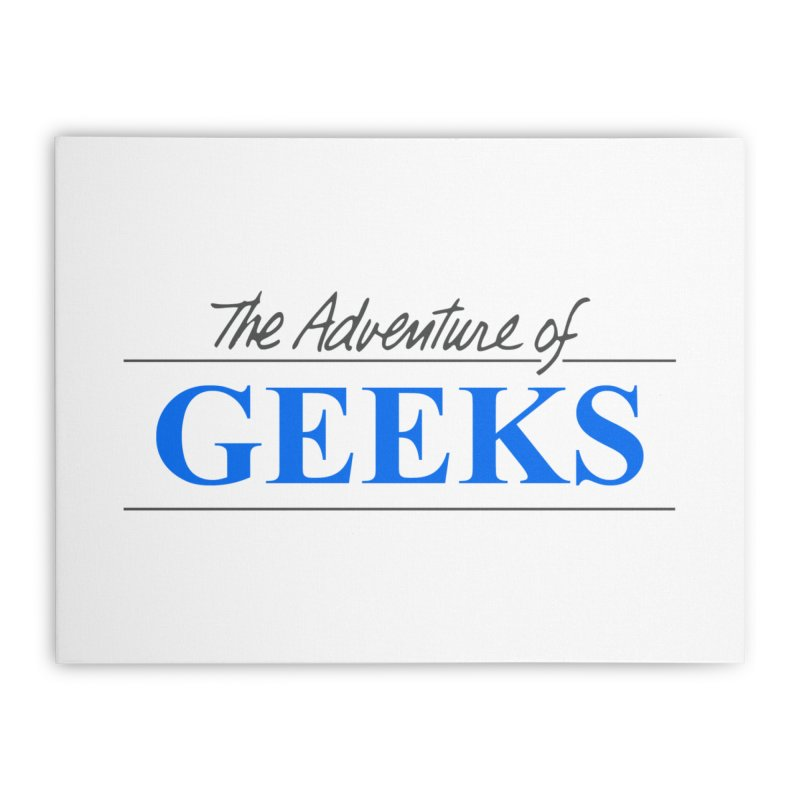 The Adventure of Geeks Home Stretched Canvas by DrinkIN GeekOUT's Artist Shop