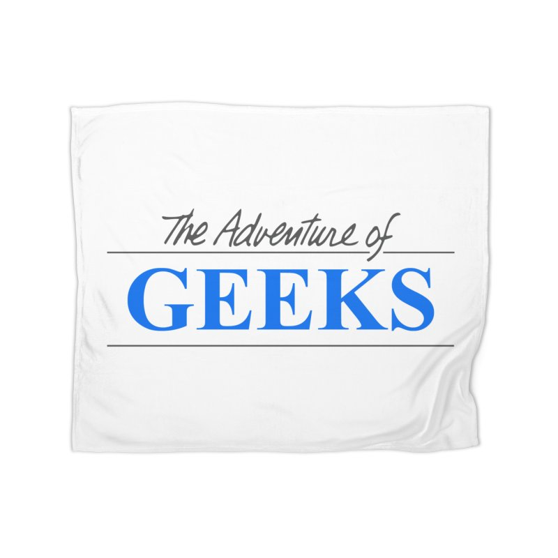 The Adventure of Geeks Home Blanket by DrinkIN GeekOUT's Artist Shop