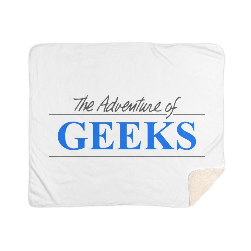 The Adventure of Geeks Home Sherpa Blanket Blanket by DrinkIN GeekOUT's Artist Shop