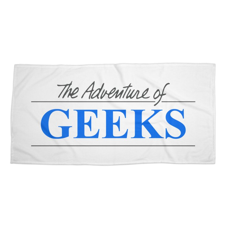 The Adventure of Geeks Accessories Beach Towel by DrinkIN GeekOUT's Artist Shop