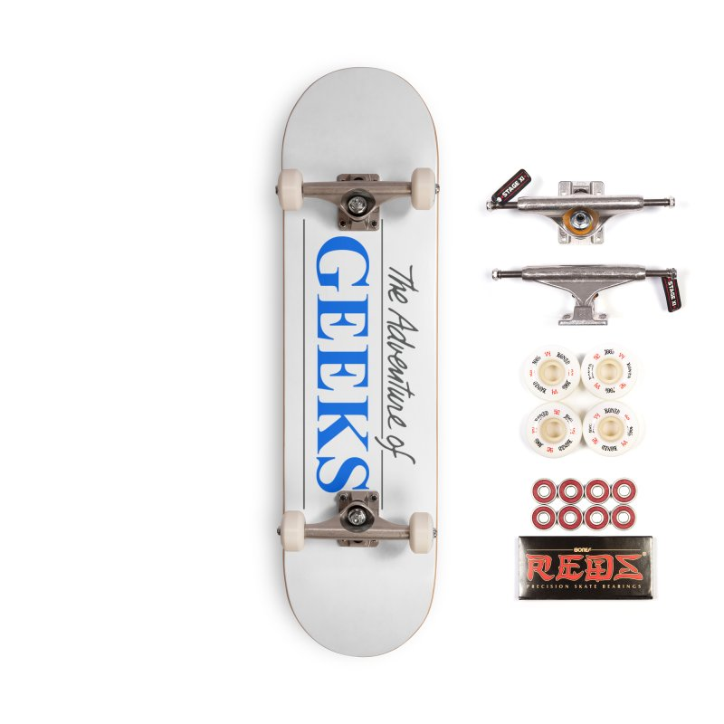 The Adventure of Geeks Accessories Complete - Pro Skateboard by DrinkIN GeekOUT's Artist Shop