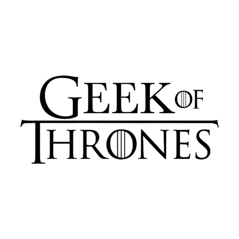 Geek of Thrones Accessories Skateboard by DrinkIN GeekOUT's Artist Shop