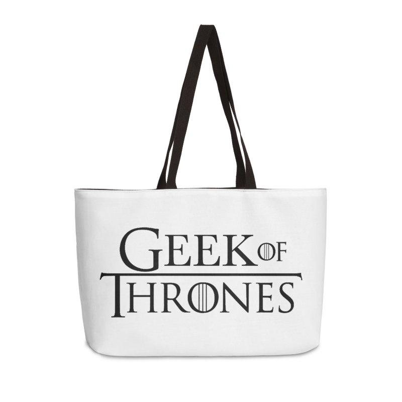 Geek of Thrones Accessories Weekender Bag Bag by DrinkIN GeekOUT's Artist Shop