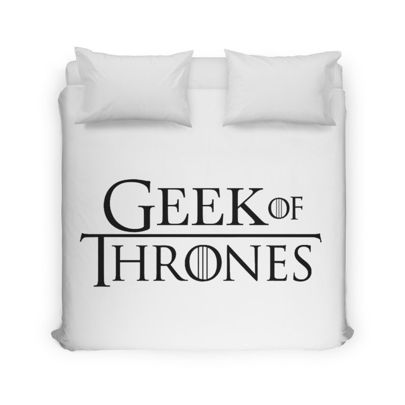Geek of Thrones Home Duvet by DrinkIN GeekOUT's Artist Shop