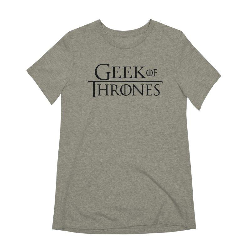 Geek of Thrones Women's Extra Soft T-Shirt by DrinkIN GeekOUT's Artist Shop