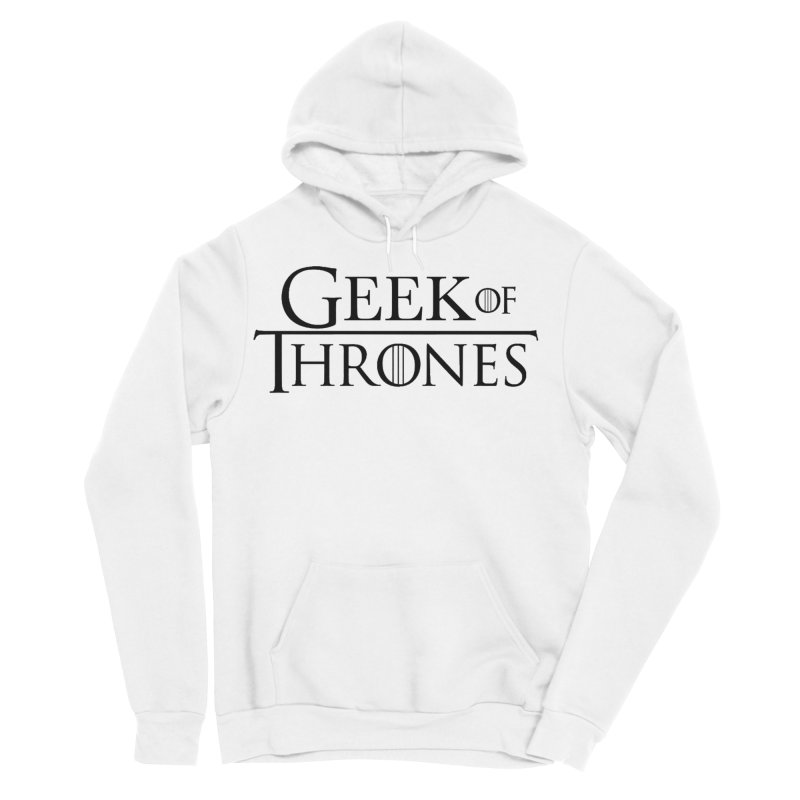 Geek of Thrones Men's Sponge Fleece Pullover Hoody by DrinkIN GeekOUT's Artist Shop