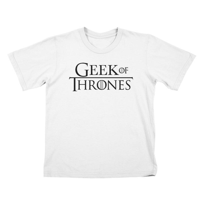 Geek of Thrones Kids T-Shirt by DrinkIN GeekOUT's Artist Shop