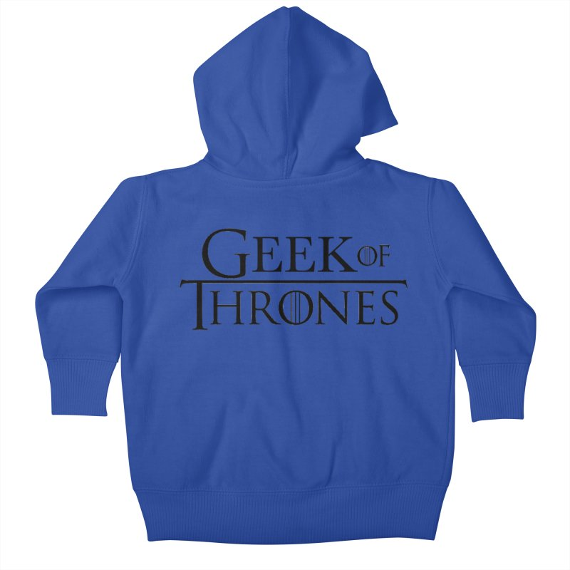 Geek of Thrones Kids Baby Zip-Up Hoody by DrinkIN GeekOUT's Artist Shop