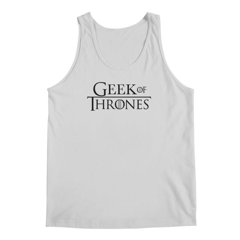 Geek of Thrones Men's Regular Tank by DrinkIN GeekOUT's Artist Shop