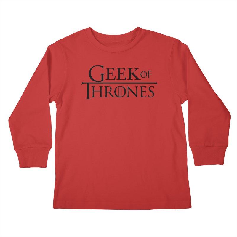 Geek of Thrones Kids Longsleeve T-Shirt by DrinkIN GeekOUT's Artist Shop