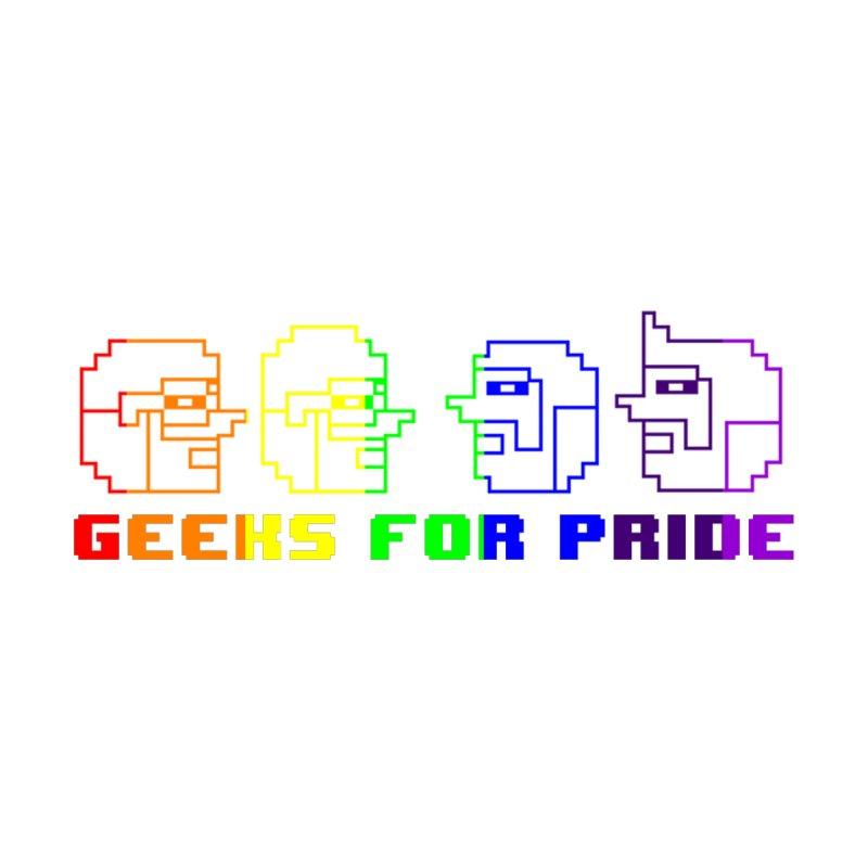Geeks For Pride 2019 by DrinkIN GeekOUT's Artist Shop