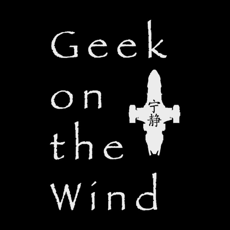 Geek on the Wind (white) by DrinkIN GeekOUT's Artist Shop