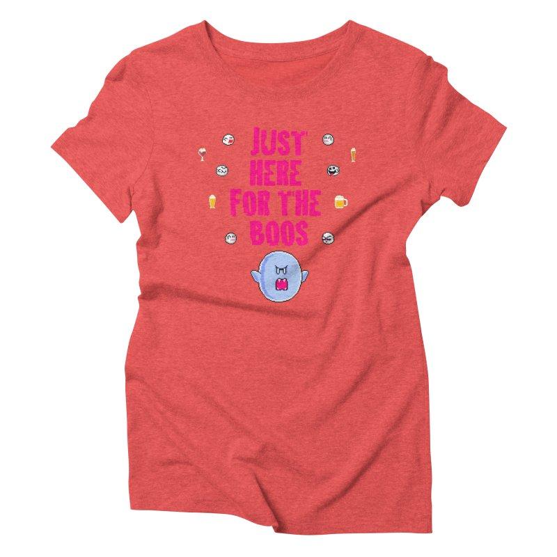 Here 4 Boos Women's Triblend T-Shirt by DrinkIN GeekOUT's Artist Shop