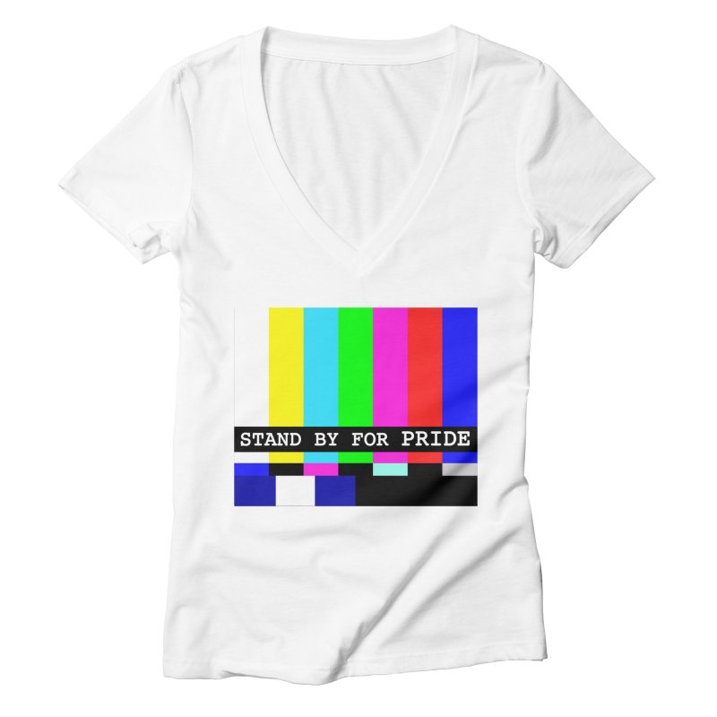Stand By for Pride Women's Deep V-Neck V-Neck by DrinkIN GeekOUT's Artist Shop