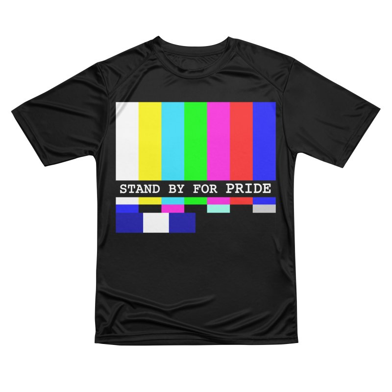 Stand By for Pride Men's Performance T-Shirt by DrinkIN GeekOUT's Artist Shop