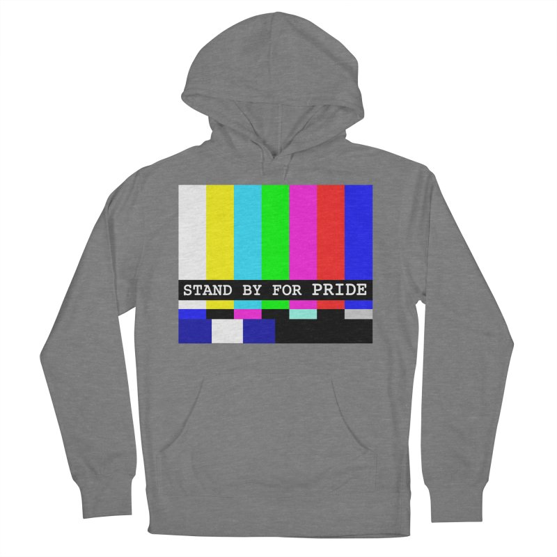 Stand By for Pride Women's French Terry Pullover Hoody by DrinkIN GeekOUT's Artist Shop