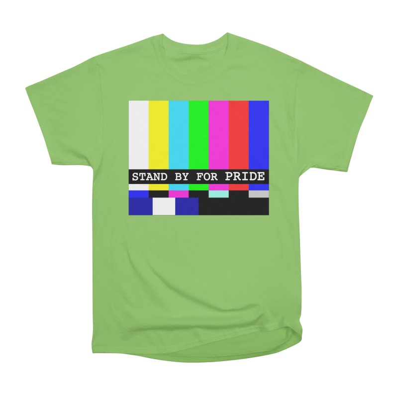 Stand By for Pride Women's Heavyweight Unisex T-Shirt by DrinkIN GeekOUT's Artist Shop