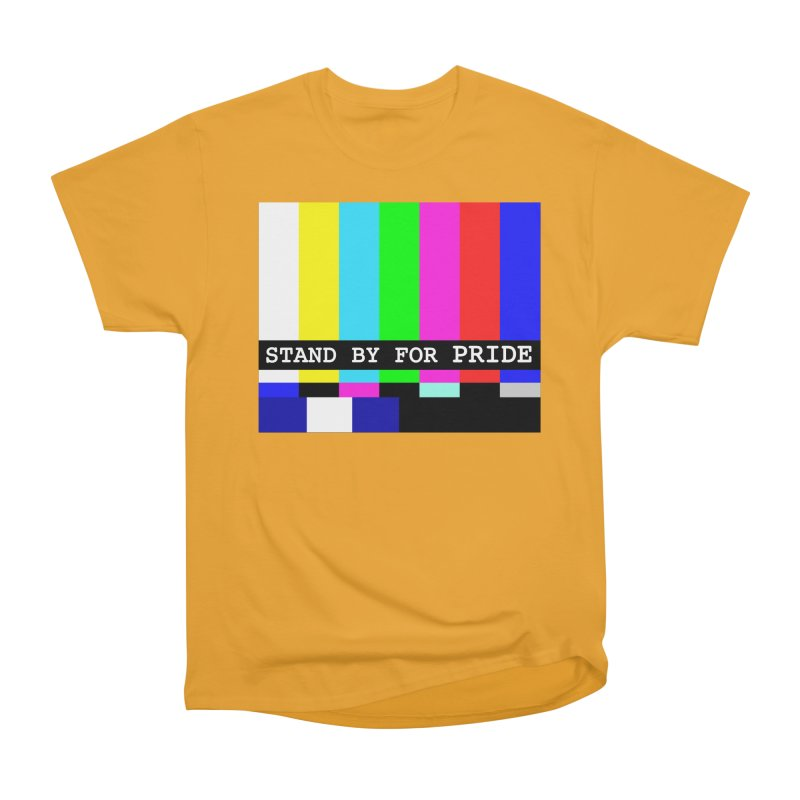 Stand By for Pride Men's Heavyweight T-Shirt by DrinkIN GeekOUT's Artist Shop