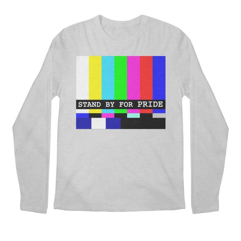 Stand By for Pride Men's Regular Longsleeve T-Shirt by DrinkIN GeekOUT's Artist Shop