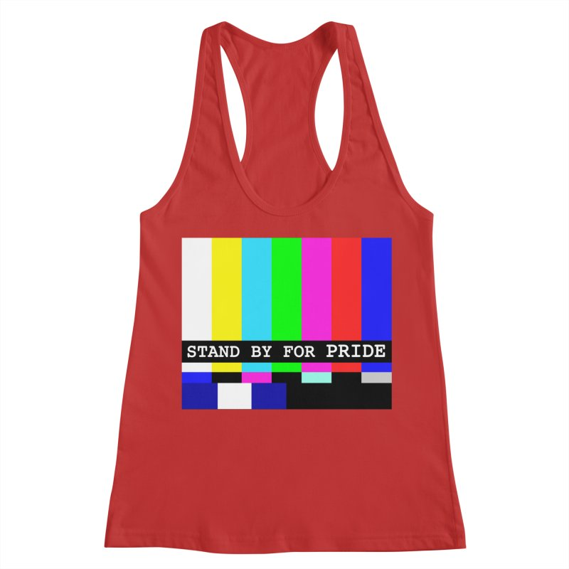 Stand By for Pride Women's Racerback Tank by DrinkIN GeekOUT's Artist Shop