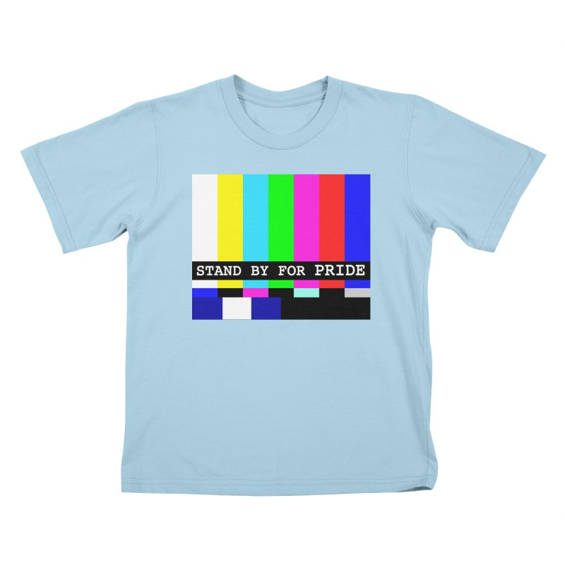 Stand By for Pride Kids T-Shirt by DrinkIN GeekOUT's Artist Shop