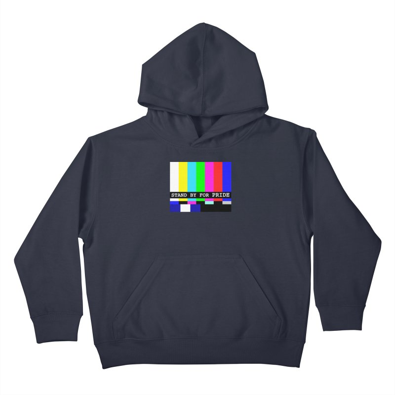 Stand By for Pride Kids Pullover Hoody by DrinkIN GeekOUT's Artist Shop