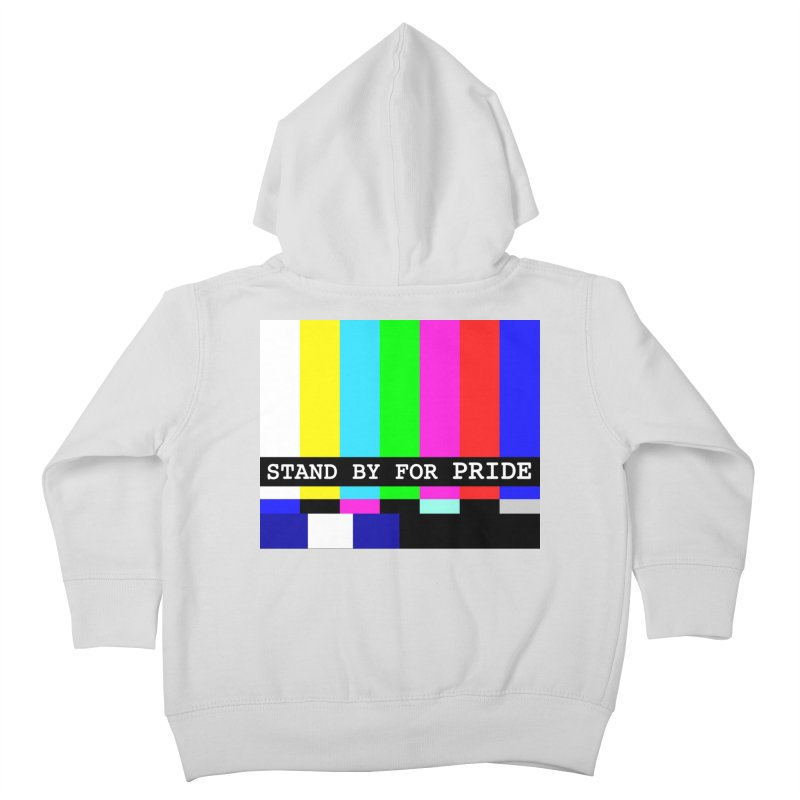 Stand By for Pride Kids Toddler Zip-Up Hoody by DrinkIN GeekOUT's Artist Shop
