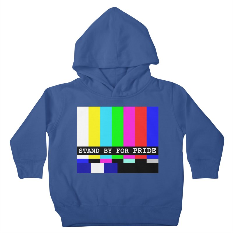 Stand By for Pride Kids Toddler Pullover Hoody by DrinkIN GeekOUT's Artist Shop