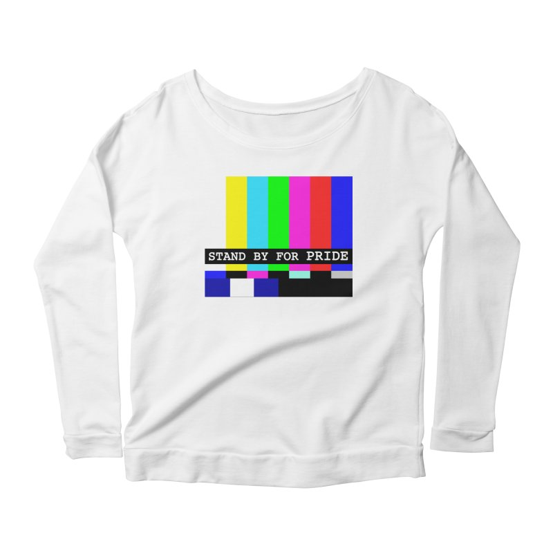 Stand By for Pride Women's Scoop Neck Longsleeve T-Shirt by DrinkIN GeekOUT's Artist Shop