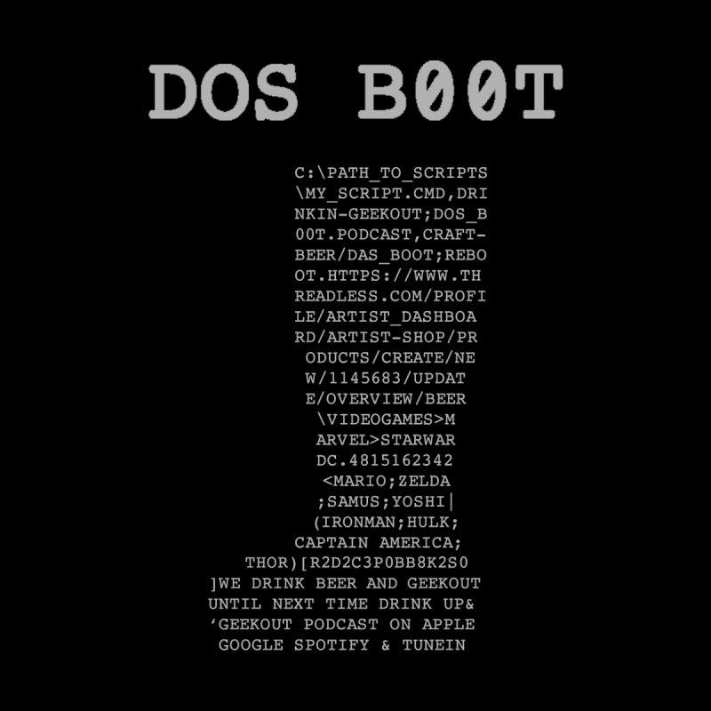 DOS B00T by DrinkIN GeekOUT's Artist Shop