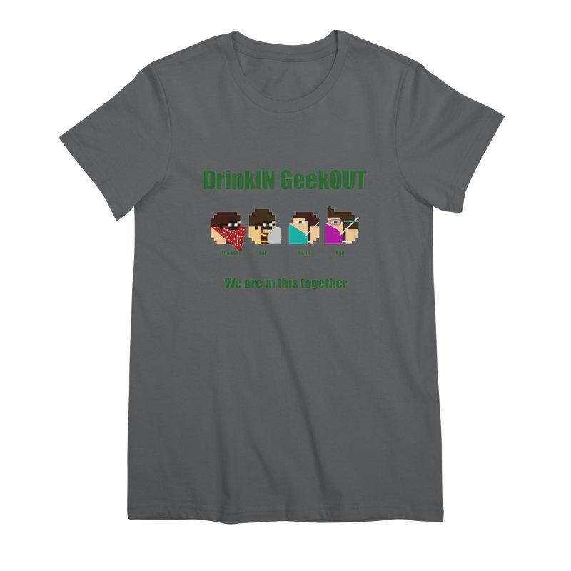 We are in this Together Women's T-Shirt by DrinkIN GeekOUT's Artist Shop