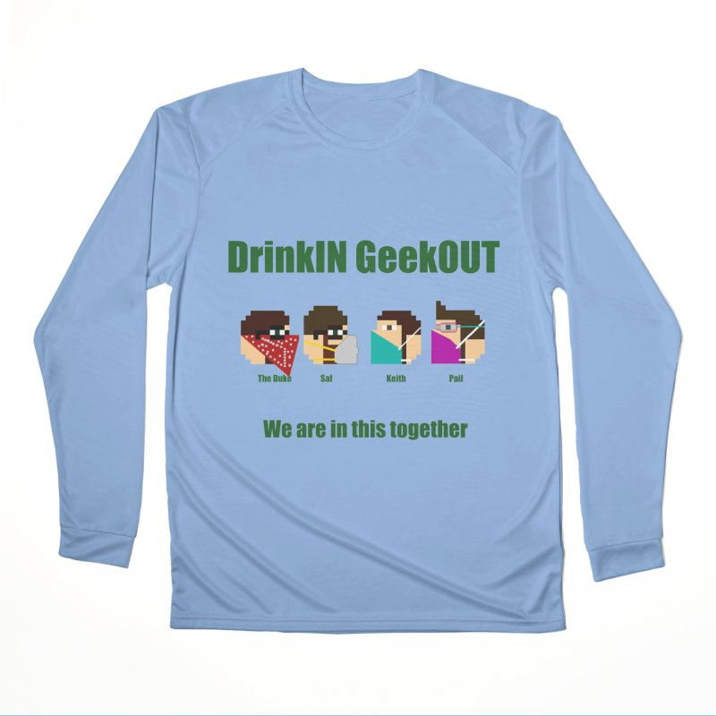We are in this Together Women's Longsleeve T-Shirt by DrinkIN GeekOUT's Artist Shop