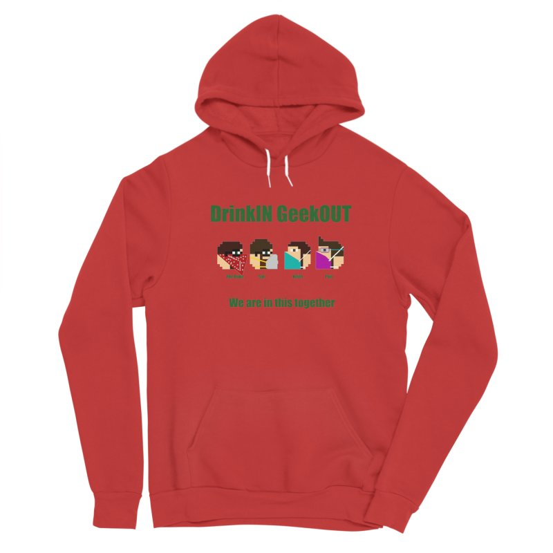 We are in this Together Men's Pullover Hoody by DrinkIN GeekOUT's Artist Shop